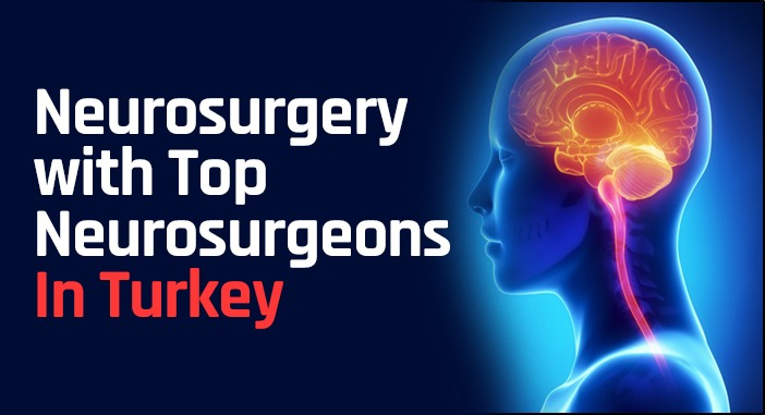 Know about history of Neurosurgery treatment in Turkey